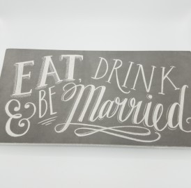 Eat, Drink, Be Married Sign